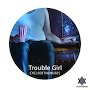 Cycle Of The Muses - Trouble Girl
