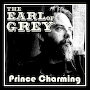 The Earl Of Grey - Prince Charming