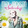 Max Jackson - Saturday