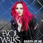Evol Walks - Death of Me