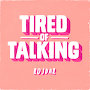 Rojdar - Tired Of Talking
