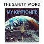 The Safety Word  - My Kyptonite