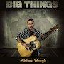 Michael Waugh - Big Things