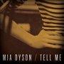 Mia Dyson - Tell Me