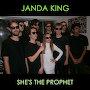 JANDA KING - She's The Prophet