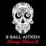 8 Ball Aitken - Week Man