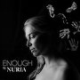 Nuria - Enough