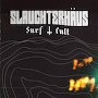 Slaughterhäus Surf Cult - Pure Trauma