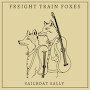 Freight Train Foxes - Sailboat Sally