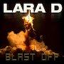Lara D - Blast Off