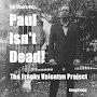 The Franky Valentyn project - Paul Isn't Dead
