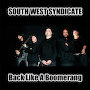 South West Syndicate - Back Like A Boomerang