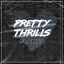 Pretty Thrills - Flames