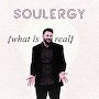 Soulergy - What is Real
