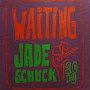 Jade Schuck - Waiting