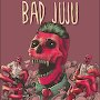 Bad Juju - Say It