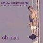 Emma Bosworth  - Oh Man Featuring Alex Henriksson