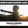 Iron Range Danger Gang - Puuya Kuntha