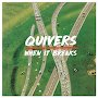 Quivers - When It Breaks
