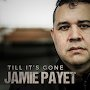 Jamie Payet - Till It's Gone