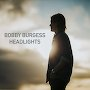 Bobby Burgess - Headlights