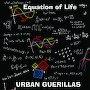 Urban Guerillas - Equation of Life