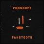 Phondupe - Fangtooth