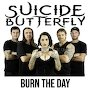 Suicide Butterfly  - Burn The Day