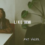 Nat Vazer - Like Demi