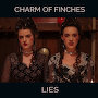 Charm of Finches - Lies