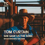 Tom Curtain - She Gave Us The Song