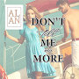 ALAN - Don't Tell Me No More
