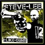 Steve Lee - I Like Guns