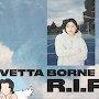 Vetta Borne - R.I.P
