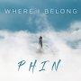 PHIN - Where I Belong