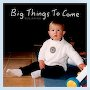 Benjamino - Big Things To Come