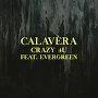 Calavèra - Crazy4u ft. Evergreen