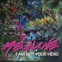 Megalove - I Am Not Your Hero