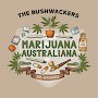 The Bushwackers - Marijuana Australiana Rehashed