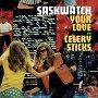 Saskwatch - Your Love
