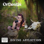 Orthentix - Divine Affliction