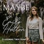 Emily Hatton feat, Troy Kemp - Maybe