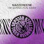 Nazzereene - I'm Gonna Run Away
