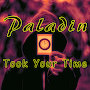 Paladin - Took Your Time