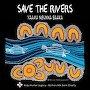Marcia Howard  - Save the Rivers (Yaama Ngunna Baaka)