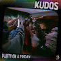 Kudos - Party on a Friday