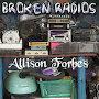 Allison Forbes - Broken Radios