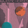 Majestic Horses - Signal