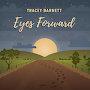 Tracey Barnett - Eyes Forward