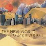 Black River Bell - The New World